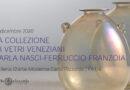 La collezione di vetri veneziani Nasci – Franzoia alla Galleria Rizzarda di Feltre
