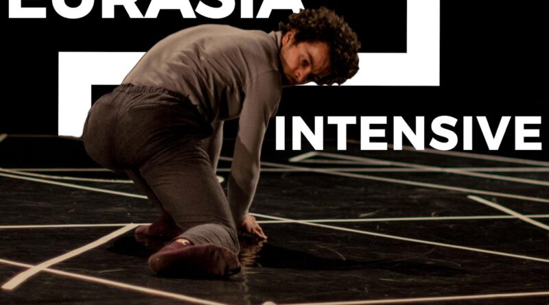 EURASIA INTENSIVE open-call for contemporary dancers