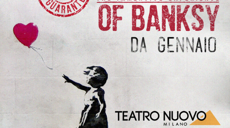 "Il Teatro Nuovo di Milano accoglie: Bansky ""the world of Banksy – the immersive experience"""