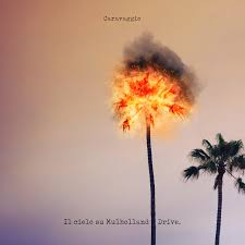 """""""Il cielo su Mulholland Drive"""" è il nuovo singolo dell'eclettico Caravaggio"""