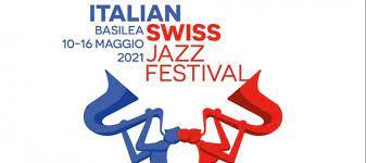 Italian&Swiss Jazz Festival: prima edizione a Basilea dal 10 al 16 maggio