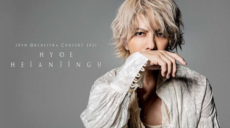 """HYDE's 20th anniversary live event """"20th Orchestra Concert 2021 HYDE HEIANJINGU"""""""