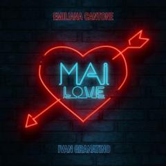 """""""Mai Love"""", il nuovo brano e video della cantante partenopea Emiliana Cantone in collaborazione  con Ivan Granatino"""